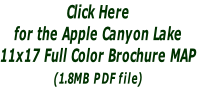 Click Here  for the Apple Canyon Lake  11x17 Full Color Brochure MAP (1.8MB PDF file)